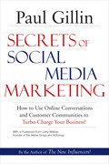 Secrets of Social Media Marketing: How to Use Online Conversations and Customer Communities to Turbo-Charge Your Business!