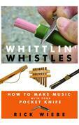 Whittlin' Whistles: How to Make Music with your Pocket Knife