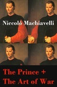 The Prince + The Art of War (2 Unabridged Machiavellian Masterpieces)
