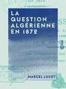 La Question algérienne en 1872