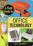 A Field Guide to Office Technology