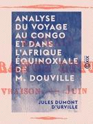 Analyse du Voyage au Congo et dans l'Afrique équinoxiale de M. Douville