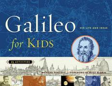 Galileo for Kids: His Life and Ideas, 25 Activities