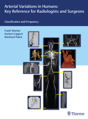 Arterial Variations in Humans: Key Reference for Radiologists and Surgeons