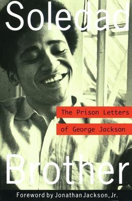 Soledad Brother: The Prison Letters of George Jackson