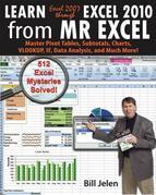 Learn Excel 2007 through Excel 2010 From MrExcel: Master Pivot Tables, Subtotals, Charts, VLOOKUP, IF, Data Analysis and Much More - 512 Excel Mysteri