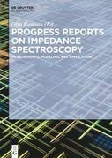 Progress Reports on Impedance Spectroscopy: Measurements, Modeling, and Application