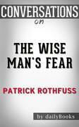 The Wise Man's Fear: by Patrick Rothfuss | Conversation Starters???????