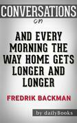 And Every Morning the Way Home Gets Longer and Long: by Fredrik Backman??????? | Conversation Starters
