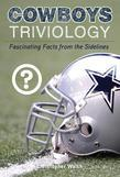 Cowboys Triviology: Fascinating Facts from the Sidelines