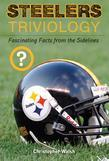 Steelers Triviology: Fascinating Facts from the Sidelines
