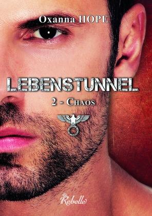 Lebenstunnel : 2 - Chaos