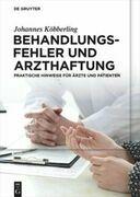 Behandlungsfehler und Arzthaftung: Praktische Hinweise für Ärzte und Patienten