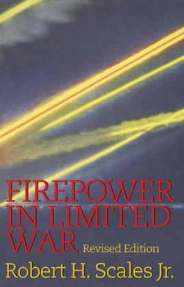 Firepower in Limited War: Revised Edition