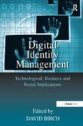 Digital Identity Management: Technological, Business and Social Implications