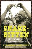 Snake-Bitten: Eric Worrell and the Australian Reptile Park