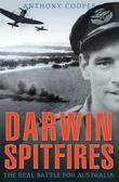 Darwin Spitfires: The Real Battle for Australia