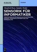Sensorik für Informatiker: Erfassung und rechnergestützte Verarbeitung nichtelektrischer Messgrößen
