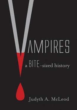 Vampires: A Bite-sized History