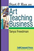 Start &amp; Run an Art Teaching Business