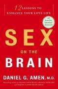Sex on the Brain: 12 Lessons to Enhance Your Love Life