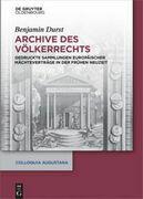 Archive des Völkerrechts: Gedruckte Sammlungen europäischer Mächteverträge in der Frühen Neuzeit