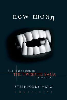 New Moan: The First Book in The Twishite Saga: A Parody