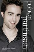 Robert Pattinson: The Unauthorized Biography