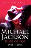 Michael Jackson: King of Pop: 1958-2009