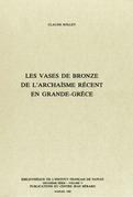Les vases de bronze de l'archaïsme récent en Grande Grèce