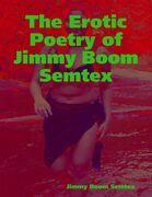 The Erotic Poetry of Jimmy Boom Semtex