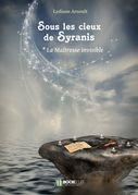 SOUS LES CIEUX DE SYRANIS TOME 1 LA MAÎTRESSE INVISIBLE