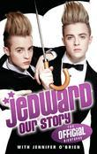 Jedward: Our Story: The Official Biography