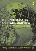 The United States and Latin America: A History with Documents