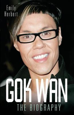 Gok Wan: The Biography
