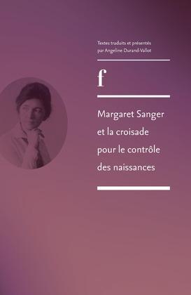 Margaret Sanger et la croisade pour le contrôle des naissances