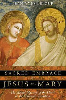 The Sacred Embrace of Jesus and Mary