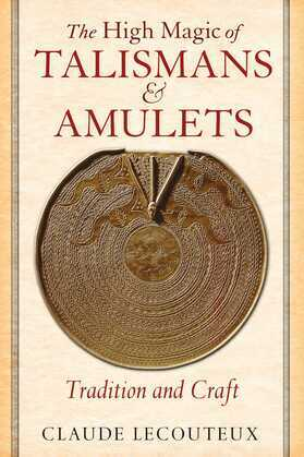 The High Magic of Talismans and Amulets