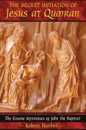 The Secret Initiation of Jesus at Qumran