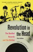 Revolution in the Head: The Beatles' Records and the Sixties