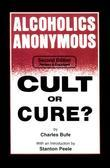 Alcoholics Anonymous: Cult or Cure?
