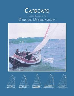 Catboats: From the Boards of the Benford Design Group