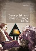 Deux présidents dans le triangle de feu