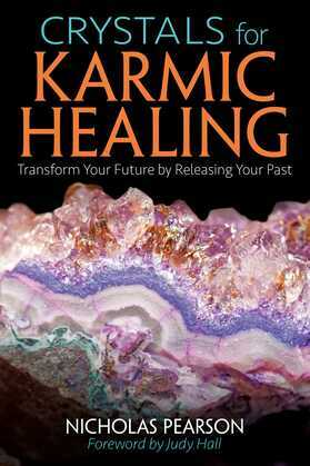 Crystals for Karmic Healing: Transform Your Future by Releasing Your Past