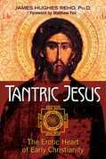 Tantric Jesus: The Erotic Heart of Early Christianity