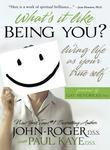 What's It Like Being You?: Living Life as Your True Self!