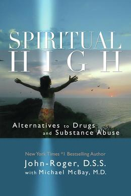 Spiritual High: Alternatives to Drugs and Substance Abuse