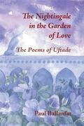 The Nightingale in the Garden of Love: The Poems of Üftade