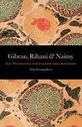 Gibran, Rihani & Naimy: East¿West Interactions in Early Twentieth-Century Arab Literature