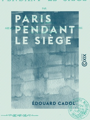 Paris pendant le siège